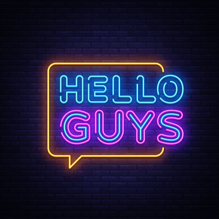 Hello Guys Neon Text Vector. Blogging neon sign, design template, modern trend design, night signboard, night bright advertising, light banner, light art. Vector illustration.