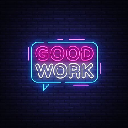 Good Work Neon Text Vector. Great Job neon sign, design template, modern trend design, night signboard, night bright advertising, light banner, light art. Vector illustration