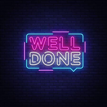 Gut gemacht Neon-Text-Vektor-Design-Vorlage. Gut gemachtes Neonlogo, helles Banner-Designelement bunter moderner Designtrend, nachthelle Werbung, helles Zeichen. Vektor-Illustration Logo