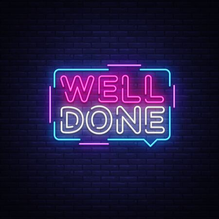 Well Done neon text vector design template. Well Done neon logo, light banner design element colorful modern design trend, night bright advertising, bright sign. Vector illustration