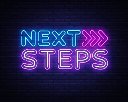 Next Steps neon sign vector. Next Steps Design template neon sign, light banner, nightly bright advertising, light inscription. Vector illustration.