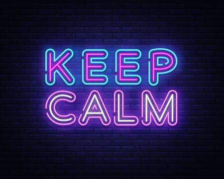 Keep Calm Neon Text Vector. Keep Calm neon sign, design template, modern trend design, night signboard, night bright advertising, light banner, light art. Vector illustration.