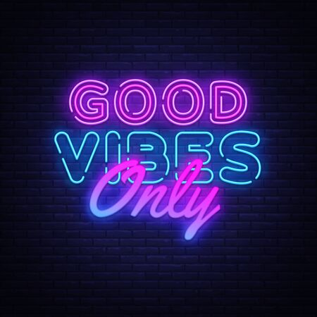 Good Vibes Only neon text vector design template. Good Vibes neon logo, light banner, design element, night bright advertising, bright sign. Vector illustration. Illusztráció