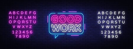 Good Work Neon Text Vector. Great Job neon sign, design template, modern trend design, night signboard, night bright advertising, light banner, light art. Vector illustration. Editing text neon sign Illusztráció