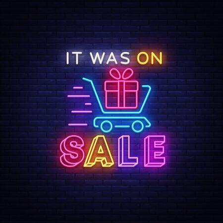 Sale Neon Sign Vector. Discounts banner in fashionable neon style. It Was On Sale luminous signboard, nightly advertising advertisement of sales rebates. Vector Illustration.