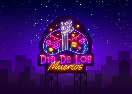 Dia de los muertos Neon Sign Vector. Day of the dead Neon Poster, Mexican holiday, festival design template. Vector poster, banner and card. Vector illustration. Billboard