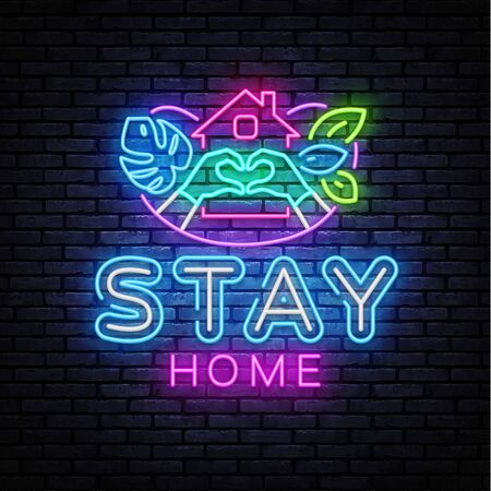 Stay home Neon Sign. Slogan with house and heart. Protection from coronavirus, COVID-19. Quarantine in the city. Vector illustration
