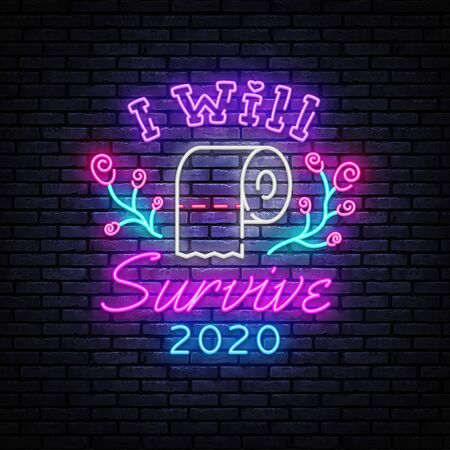 I will survive Neon Signs. Covid 19 neon concept with toilet paper. I survived the great toilet paper crisis of 2020. Modern trend design, night signboard, light banner. Vector Illustration Illusztráció