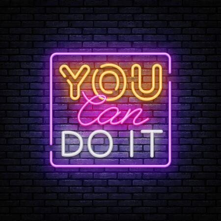 You Can do IT Neon inscription. Motivation Neon sign, design template, modern trend design, night signboard, night bright advertising, light banner, light background. Vector illustration.