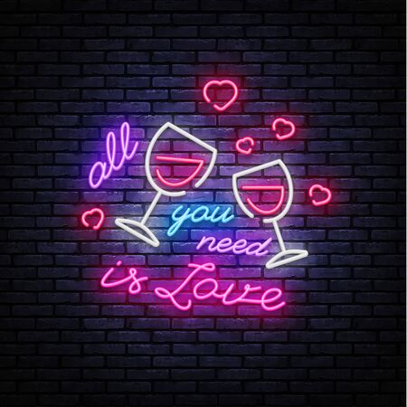 All you need is love neon sign vector design template. Love conception with wine, neon light banner design element colorful modern design trend, night bright advertising. Vector illustration.