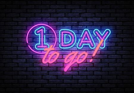 One Day to go neon banner vector design template. One Day Sale light banner, design element, night bright advertising, bright sign. Vector illustration