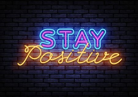 Stay Positive neon inscription vector. Stay Positive Design template neon sign, light banner, nightly bright advertising, light inscription. Vector illustration.