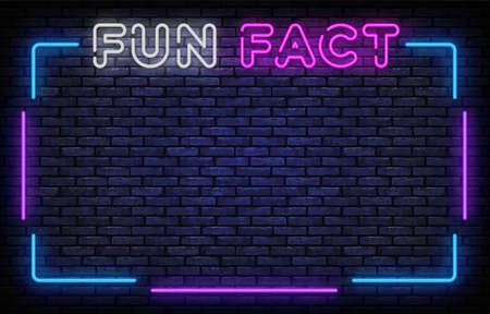 Fun Fact neon frame sign vector design template. Fun Facts neon frame, light banner design element colorful modern design trend, night bright advertising, bright sign. Vector illustration Illusztráció