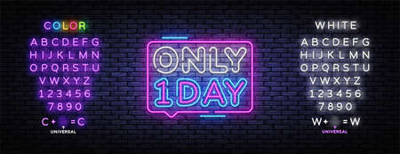 Only One Day neon sign vector. One day sale Design template neon sign, light banner, nightly bright advertising, light inscription. Vector illustration. Editing text neon sign