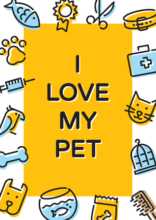 I Love My Pet banner template with vector graphic icon set. Card flyer poster illustration with your text for veterinary clinic, zoo, petfood. Flat style design with cat, dog, fish, bird and etc Ilustração