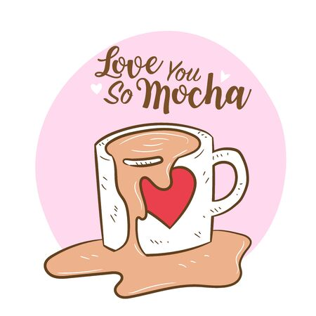 "Coffee splash from coffee cup in Cartoon doodle style with quote ""love you so mocha"" for Valentine's day, romantic card design or website - vector Illustration."