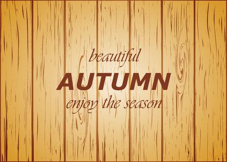 the season: wooden background autumn season vector illustration