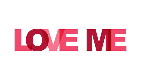 Love me, phrase overlap color no transparency. Concept of simple text for typography poster, sticker design, apparel print, greeting card or postcard. Graphic slogan isolated on white background. Vector illustration.