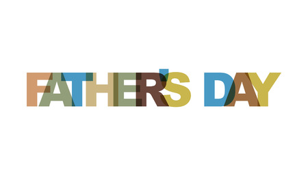 Fathers day, phrase overlap color no transparency. Concept of simple text for typography poster, sticker design, apparel print, greeting card or postcard. Graphic slogan isolated on white background. Vector illustration. Ilustração