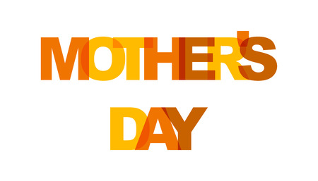 Mothers day, phrase overlap color no transparency. Concept of simple text for typography poster, sticker design, apparel print, greeting card or postcard. Graphic slogan isolated on white background. Vector illustration.