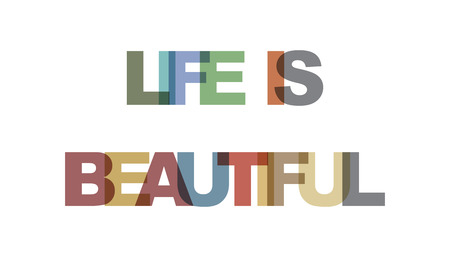 Life is beautiful, phrase overlap color no transparency. Concept of simple text for typography poster, sticker design, apparel print, greeting card or postcard. Graphic slogan isolated on white backgr