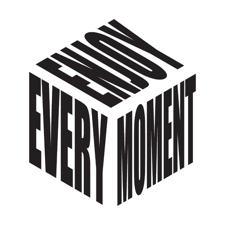 Enjoy every moment. Simple text slogan t shirt. Graphic phrases vector for poster, sticker, apparel print, greeting card or postcard. Typography design elements isolated. Vectores
