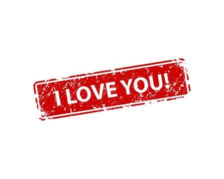 I love you stamp vector texture. Rubber cliche imprint. Web or print design element for sign, sticker, label Illustration