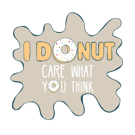 tshirt design: Inscription Donut care with donut. Illustration isolated on white. Ready template for t-shirt design, textile, advertising, etc.