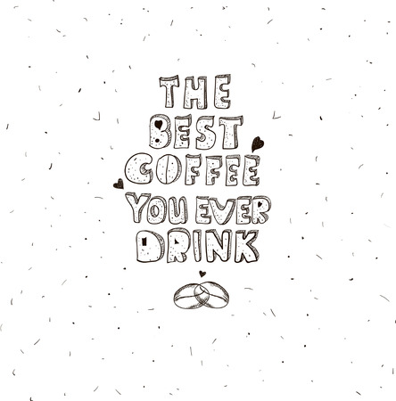best coffee: Hand drawing lettering The best coffee. Vector typography poster. Template for coffee shop, coffee house