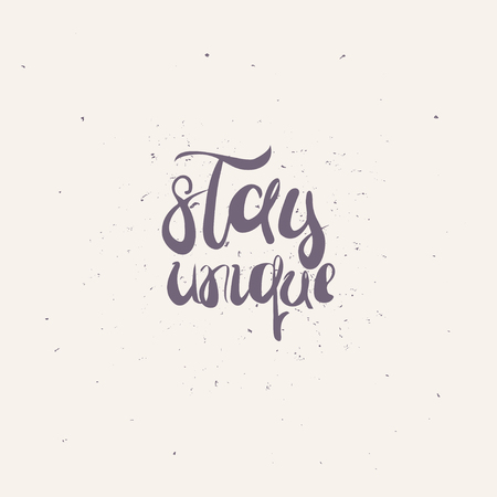 to stay: Stay unique handwritten typographic poster.