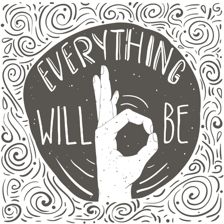 Everything will be ok. Hand lettering quote and custom typography for your designs: t-shirts, for posters, cards, etc.