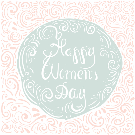 Happy women's day. Hand lettering quote and custom typography for your designs: for posters, cards, etc.
