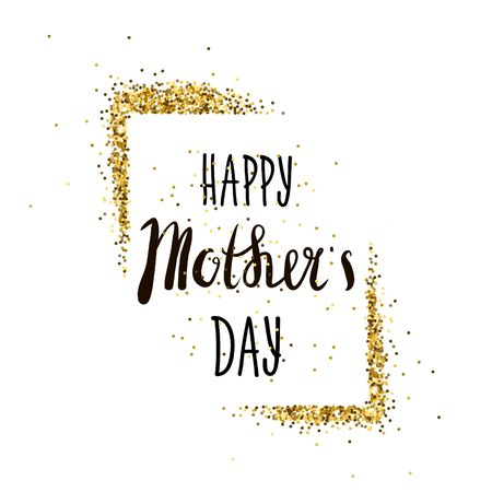 love mom: Happy Motherss Day lettering. Greeting card with gold glitter frame. Vector Illustration Illustration