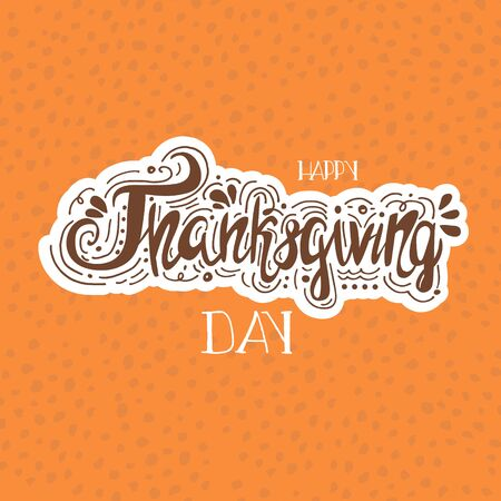 caes: Happy Thanksgiving day. Hand-lettering text Vector greeting card. Vector illustration. Vectores