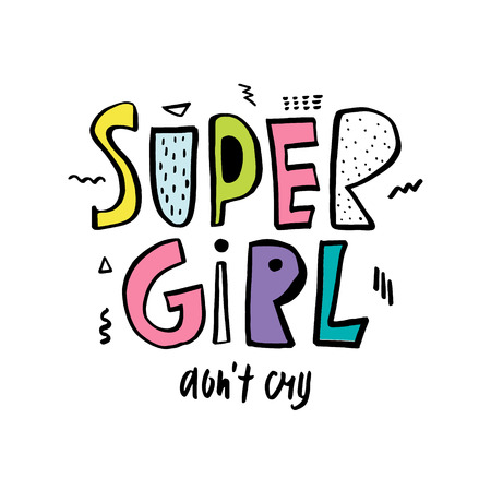 expressive: Super girl dont cry. Expressive hand drawn phrase. Perfectly look on t-shirt, bags, apparel design. Modern Vector Illustration