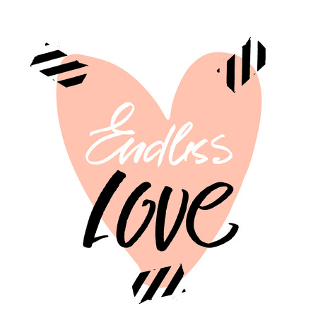 Endless love pomantic quote with big heart. Greeting template for Valentines day. Unique Handlettering.