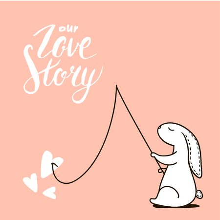 Our Love story quote. Cute hand drawn Rabbit keeps fishing rod. Background for wedding, save the date, Valentines Day, etc. Vector Illustration Illustration