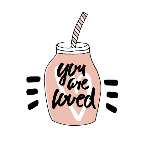 loved: You are Loved. Minimalistic Postcard for Valentines Day. Image of love coctail in a glass jar. Vector illustration by hand.