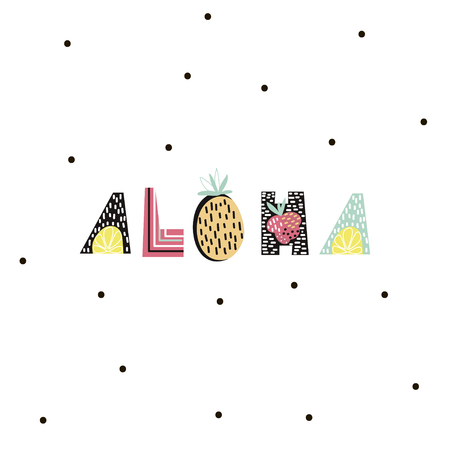 Aloha text with creative exotic fruits. Trendy t-shirt print. It can be used for apparel, bags, t-shirt print, poster.Vector Illustration Illustration