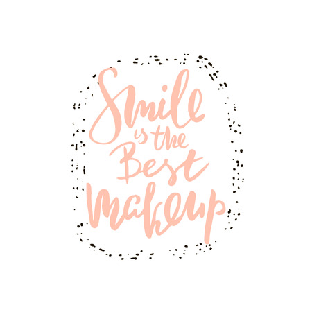 Smile Is the best make up hand lettering. Fashion quote made with brush. It can be used for t-shirt print, bags, poster.Vector Illustration