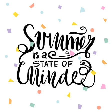 Summer is a state of minde.Unique quote made with brush. It can be used for t-shirt print, bags, poster.Vector Illustration Ilustração