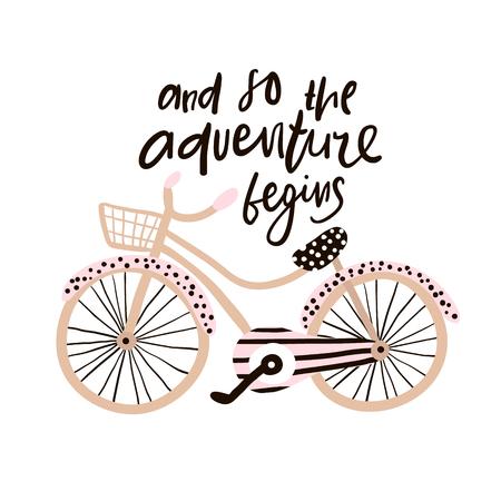 E così l'avventura inizia la frase disegnata a mano. Illustrazione creativa con bicicletta elegante e lettering