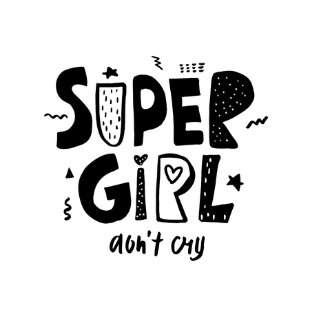 Super girl don t cry. Expressive hand drawn phrase. Perfectly look on t-shirt, bags, apparel design. Modern Vector Illustration