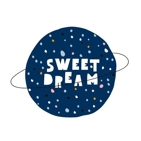 Sweet dream creative lettering concept. Childish hand drawn phrase. Perfectly look on t-shirt, poster, nursery decoration, apparel design. Kids Vector Illustration