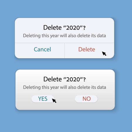 "Delete ""2020""? Deleting this year will also delete its data. Windows to remove 2020. Yes or no. Delete or Cancel. Concept to remove bad year. Vector illustration"