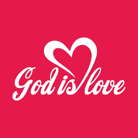 jesus in heaven: God is love. Lettering. Illustration