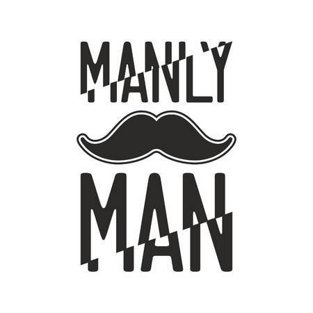 manly: Mustahe. Manly man.