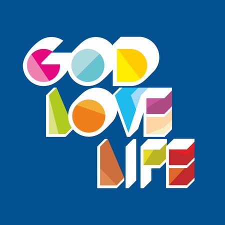 love life: God Love Life illustration Illustration