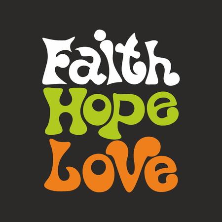 faith hope love: Faith, Hope, Love illustration Illustration