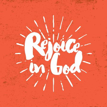 rejoice: Rejoice in God. Lettering. Illustration